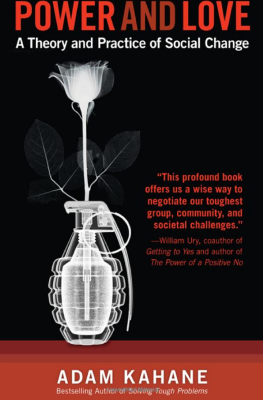 Power and Love: A Theory and Practice of Social Change by Adam Kahane